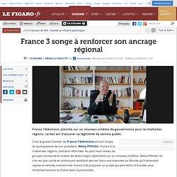 Médias & Publicité : France 3 songe à renforcer son ancrage régional