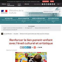 Renforcer le lien parent-enfant avec l'éveil culturel et artistique - Ministère de la Culture