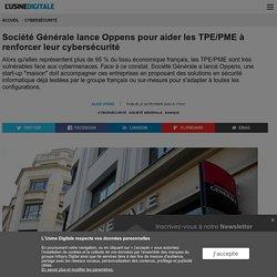 Société Générale lance Oppens pour aider les TPE/PME à renforcer leur cybersécurité