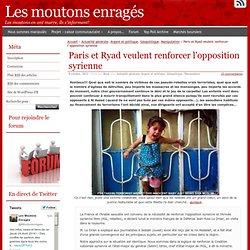 Paris et Ryad veulent renforcer l'opposition syrienne