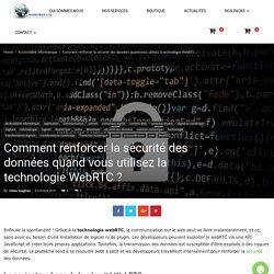 Comment renforcer la sécurité des données en utilisant le WebRTC ?