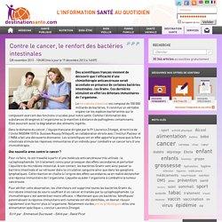 » Contre le cancer, le renfort des bactéries intestinales