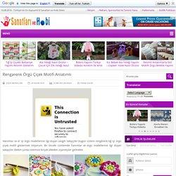 Rengarenk Örgü Çiçek Motifi Anlatımlı - El Sanatları ve Hobi