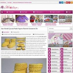 Sarı Renkli Çocuk Patik Yapımı Resimli Gösterim İle - Harika Hobi Sitesi