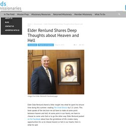 Elder Renlund Shares Deep Thoughts about Heaven and Hell