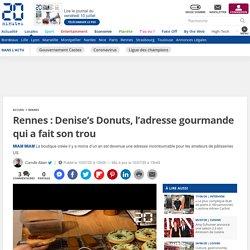 Rennes: Denise's Donuts, l'adresse gourmande qui a fait son trou