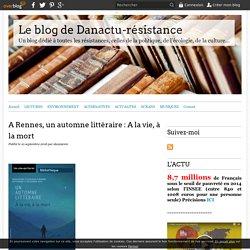 A Rennes, un automne littéraire : A la vie, à la mort