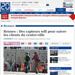Rennes : Des capteurs wifi pour suivre les clients du centre-ville