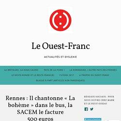 Rennes : Il chantonne « La bohème » dans le bus, la SACEM le facture 500 euros – Le Ouest-Franc