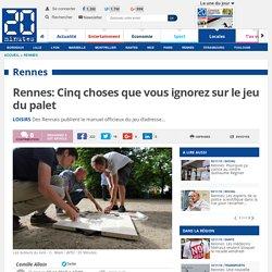 Rennes: Cinq choses que vous ignorez sur le jeu du palet