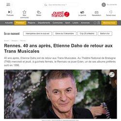 Rennes. 40 ans après, Etienne Daho de retour aux Trans Musicales
