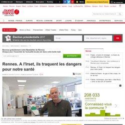 Rennes. A l'Irset, ils traquent les dangers pour notre santé