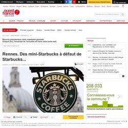 Rennes. Des mini-Starbucks à défaut de Starbucks.... Info