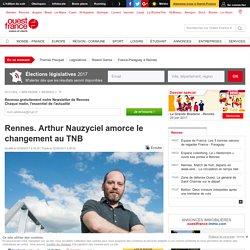 Rennes. Arthur Nauzyciel amorce le changement au TNB