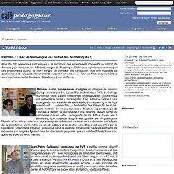 Rennes : Oser le Numérique ou plutôt les Numériques !