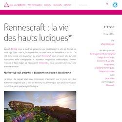 Rennescraft : la vie des hauts ludiques* — [pop-up] urbain