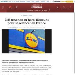 Lidl renonce au hard-discount pour se relancer en France