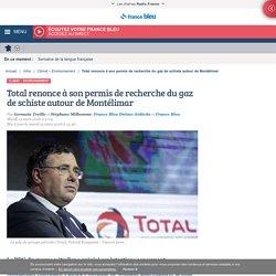 Total renonce à son permis de recherche du gaz de schiste autour de Montélimar