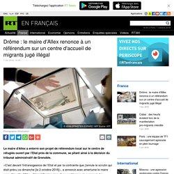Drôme : le maire d'Allex renonce à un référendum sur un centre d'accueil de migrants jugé illégal