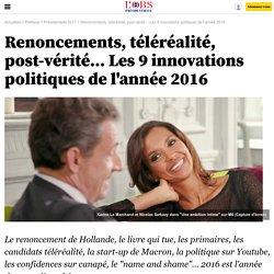 Renoncements, téléréalité, post-vérité… Les 9 innovations politiques de l'année 2016 - 1 janvier 2017