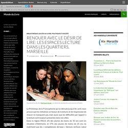 Renouer avec le désir de lire: les Espaces Lecture dans les quartiers, Marseille