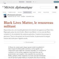 Black Lives Matter, le renouveau militant, par Sylvie Laurent (Le Monde diplomatique, octobre 2016)