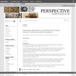 Renouveau des études sur les décors de la Gaule romaine: peinture murale et sculpture