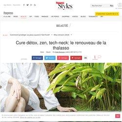 Cure détox, zen, tech-neck: le renouveau de la thalasso - L'Express Styles