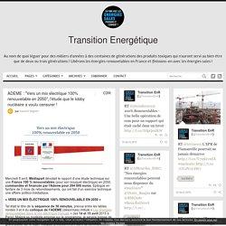 """ADEME : """"Vers un mix électrique 100% renouvelable en 2050"""", l'étude que le lobby nucléaire a voulu censurer ! - Transition Energétique"""