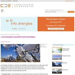 Energies nouvelles ou renouvelable : informations et histoire