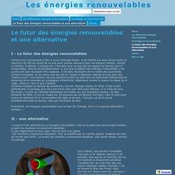 Le futur des énergies renouvelables et une alternative - Les énergies renouvelables