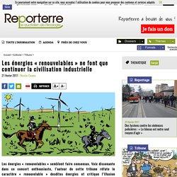 Les énergies «renouvelables» ne font que continuer la civilisation industrielle