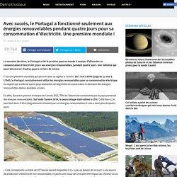 Avec succès, le Portugal a fonctionné seulement aux énergies renouvelables pendant quatre jours pour sa consommation d'électricité. Une première mondiale !