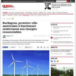 Burlington, première ville américaine à fonctionner entièrement aux énergies renouvelables - Environnement - LeVif Mobile