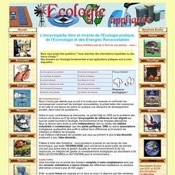 ECOLOGIE PRATIQUE : ISOLATION, CHAUFFAGE, ECO-HABITAT et ECO-CONSOMMATION,EOLIENNES, PHOTOVOLTAIQUE et ENVIRONNEMENT