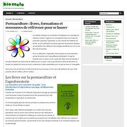 produits bio, énergies renouvelables, environnement » Blog Archive » Permaculture : livres, formations et ressources de référence pour se lancer
