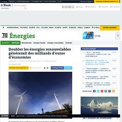 Doubler les énergies renouvelables générerait des milliards d'euros d'économies