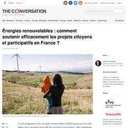 Énergies renouvelables: comment soutenir efficacement lesprojets citoyens etparticipatifs enFrance?