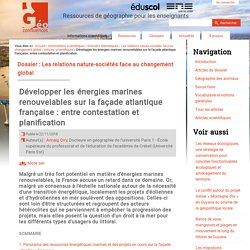 Développer les énergies marines renouvelables sur la façade atlantique française : entre contestation et planification