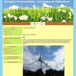 Eolienne 200W - Energies renouvelables : bricolages et réalisations