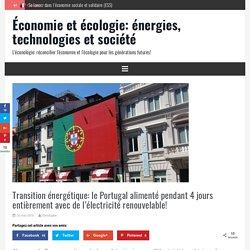 Transition énergétique: le Portugal alimenté pendant 4 jours entièrement avec de l'électricité renouvelable! - Actualités et nouvelles, Électricité et énergie nucléaire, Les énergies renouvelables, Réchauffement climatique