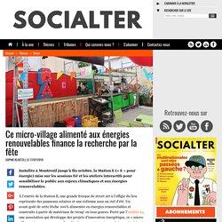Ce micro-village alimenté aux énergies renouvelables finance la recherche par la fête