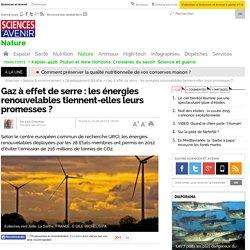Gaz à effet de serre : les énergies renouvelables tiennent-elles leurs promesses ?