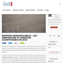 Énergies renouvelables : Les innovations et avancées scientifiques en 2016 - ...