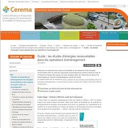 CETE de l'Ouest - Guide: les études d'énergies renouvelables dans les opérations d'aménagement