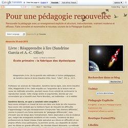 Pour une pédagogie renouvelée : Livre : Réapprendre à lire (Sandrine Garcia et A.-C. Oller)