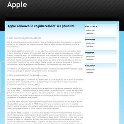 Apple renouvelle régulièrement ses produits