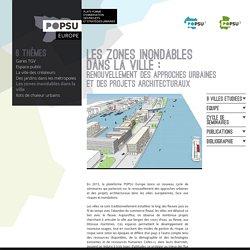 Les zones inondables dans la ville :renouvellement des approches urbaines et des projets architecturaux
