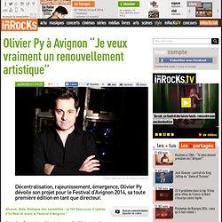"""Sept. 13, Olivier Py à Avignon """"Je veux vraiment un renouvellement artistique"""""""