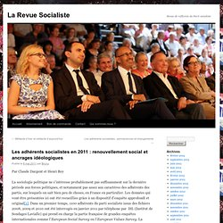 Les adhérents socialistes en 2011 : renouvellement social et ancrages idéologiques